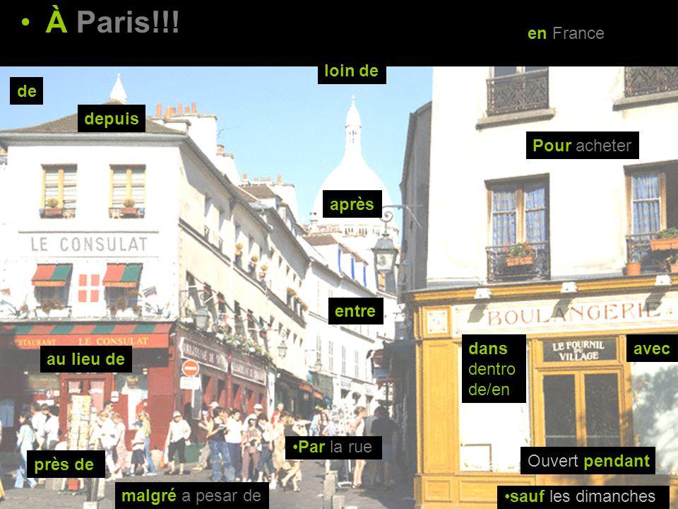 À Paris!!! en France loin de de depuis Pour acheter après entre dans