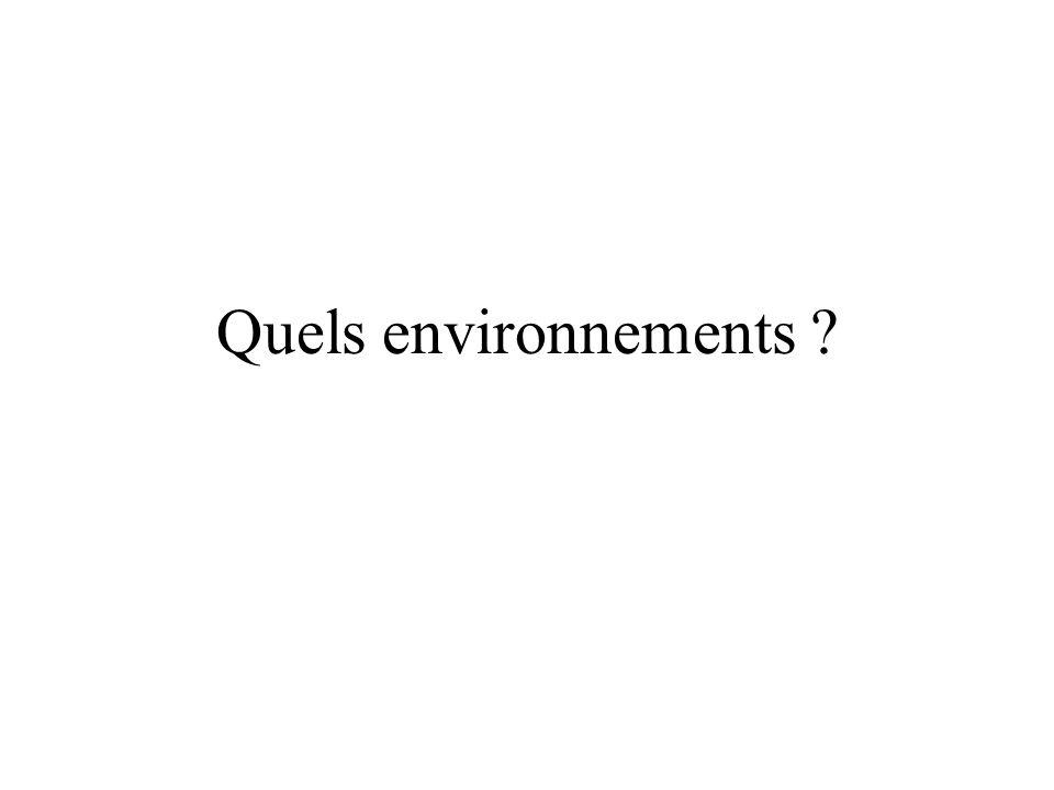 Quels environnements