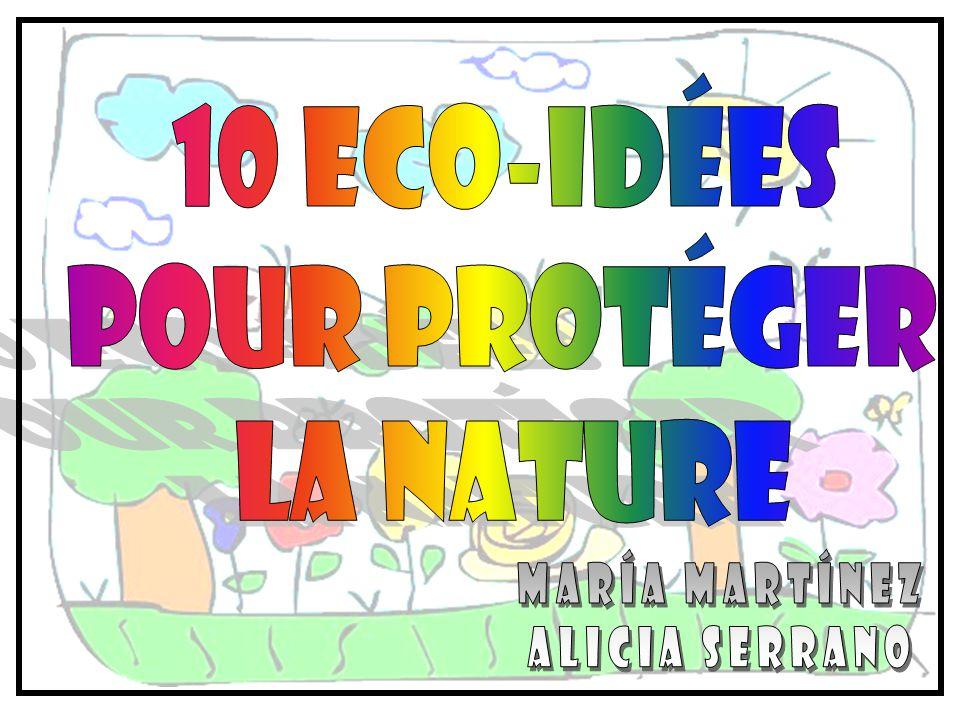 10 Eco-idées pour protéger la nature María martínez Alicia Serrano
