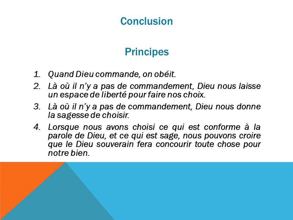 Conclusion Principes Quand Dieu commande, on obéit.