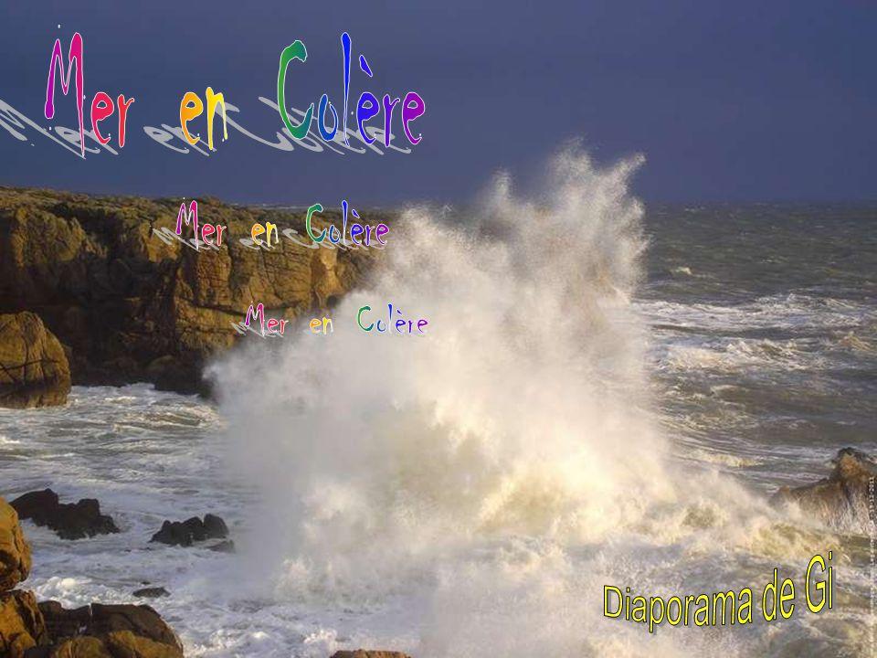 Mer en Colère Mer en Colère Mer en Colère Diaporama de Gi