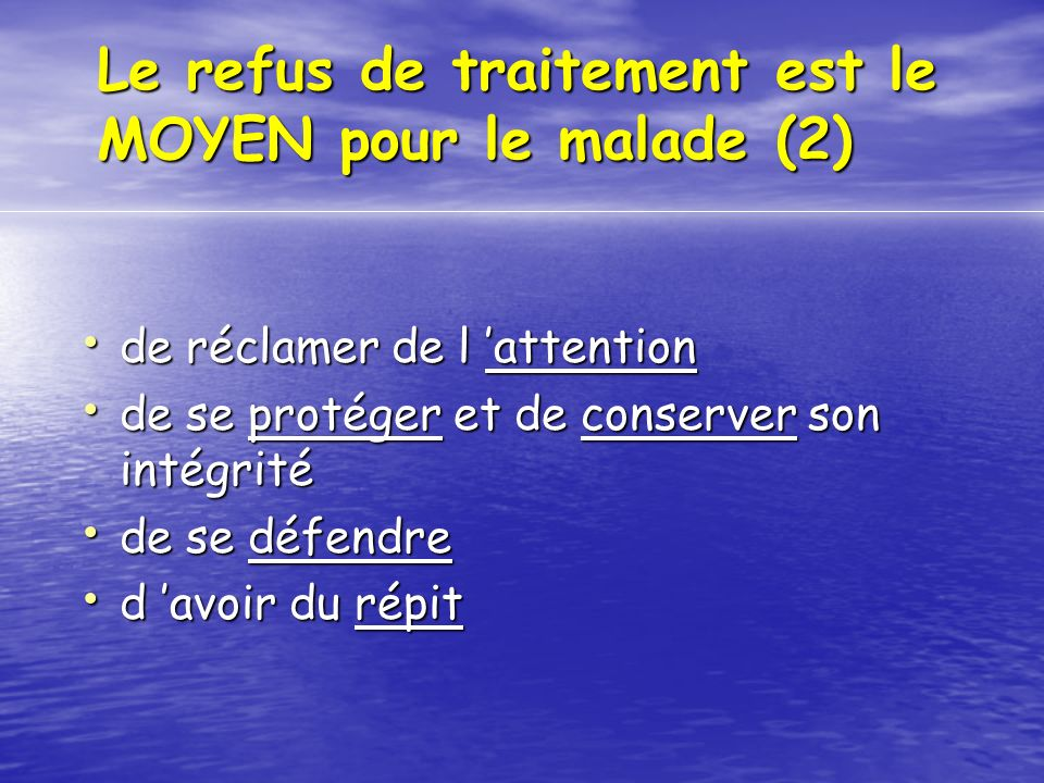 Le refus de traitement est le MOYEN pour le malade (2)