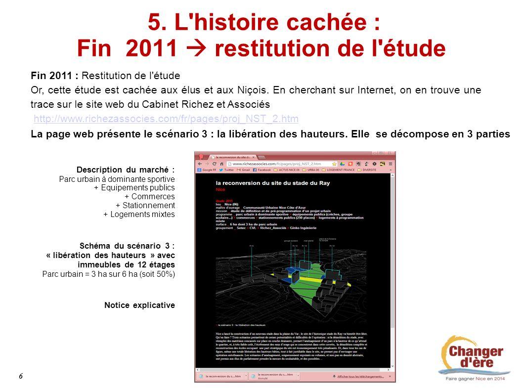 5. L histoire cachée : Fin 2011  restitution de l étude