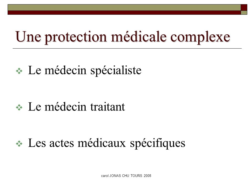 Une protection médicale complexe