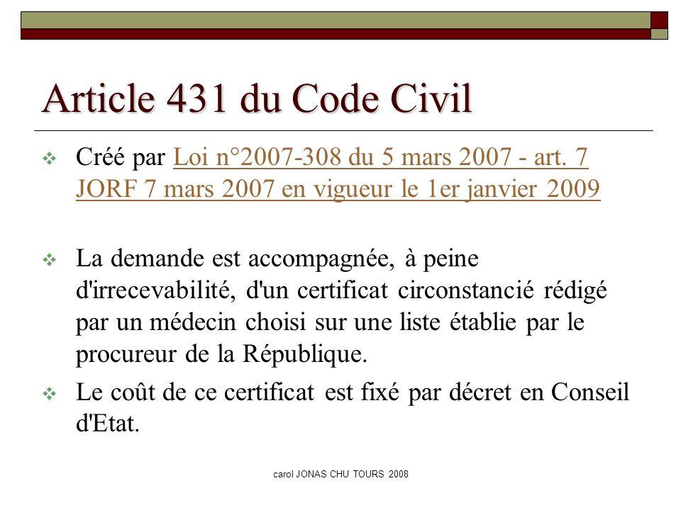 Article 431 du Code CivilCréé par Loi n°2007-308 du 5 mars 2007 - art. 7 JORF 7 mars 2007 en vigueur le 1er janvier 2009.