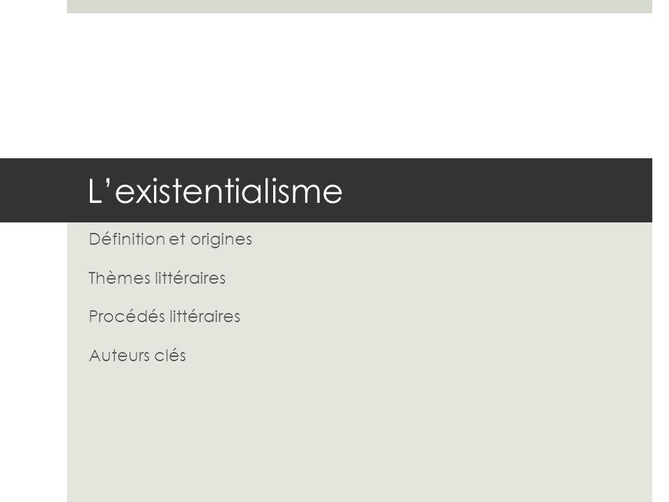 L'existentialisme Définition et origines Thèmes littéraires