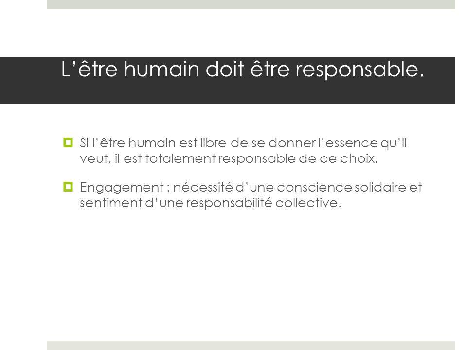 L'être humain doit être responsable.