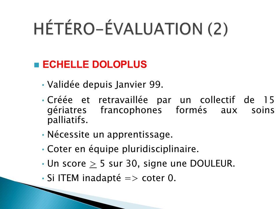 HÉTÉRO-ÉVALUATION (2) ECHELLE DOLOPLUS Validée depuis Janvier 99.