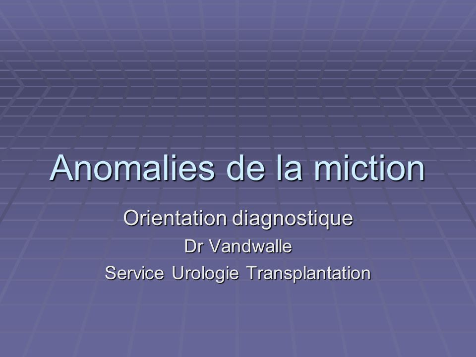Anomalies de la miction