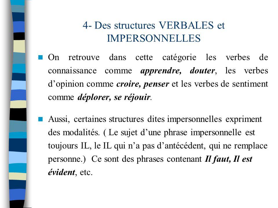 4- Des structures VERBALES et IMPERSONNELLES