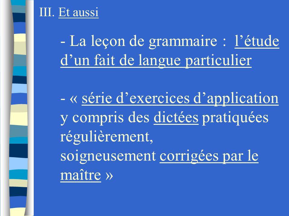 - La leçon de grammaire : l'étude d'un fait de langue particulier