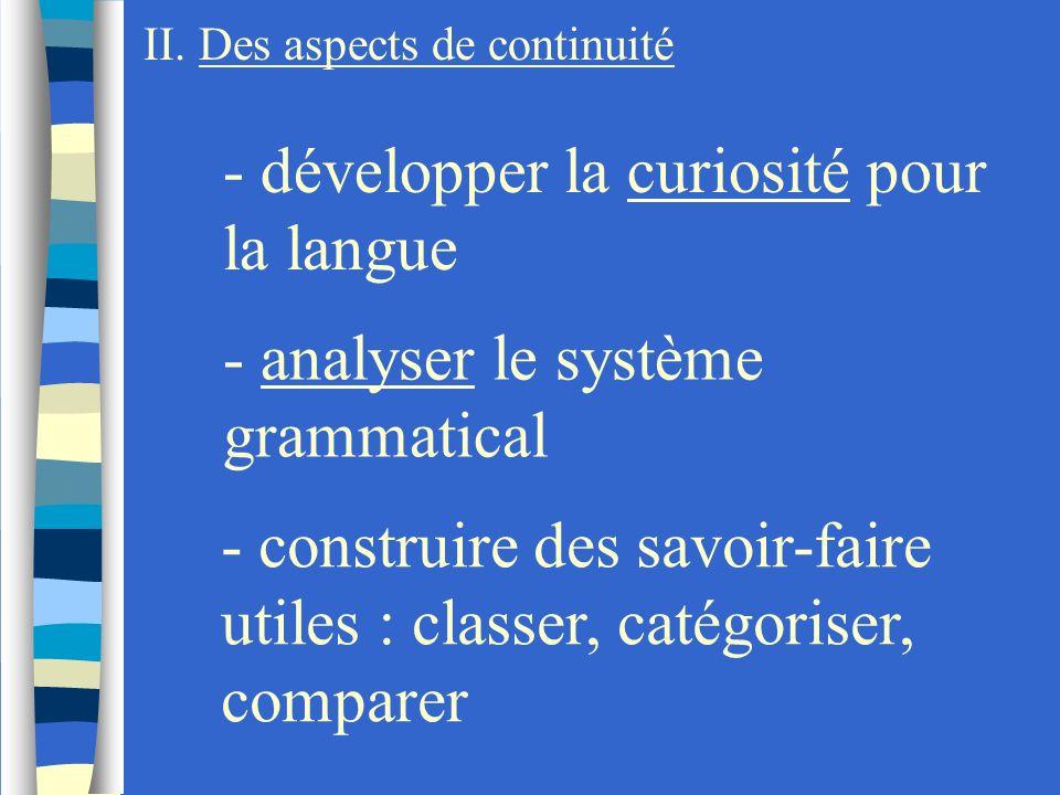 - développer la curiosité pour la langue