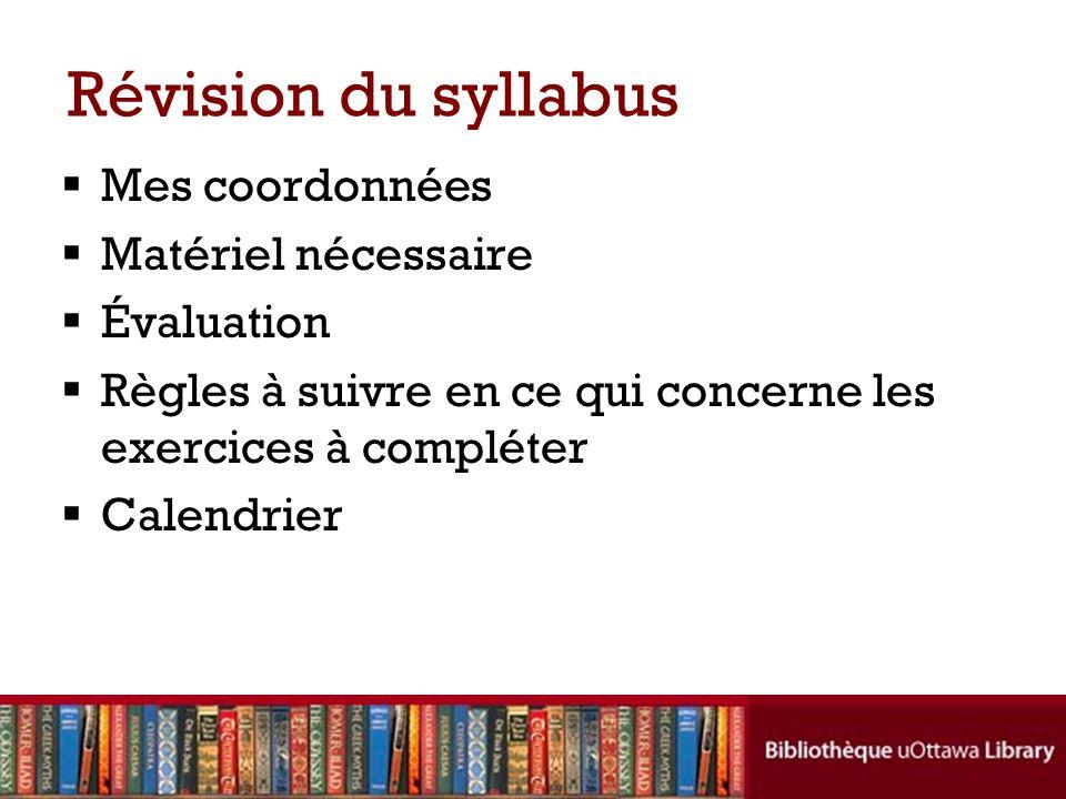 Révision du syllabus Mes coordonnées Matériel nécessaire Évaluation