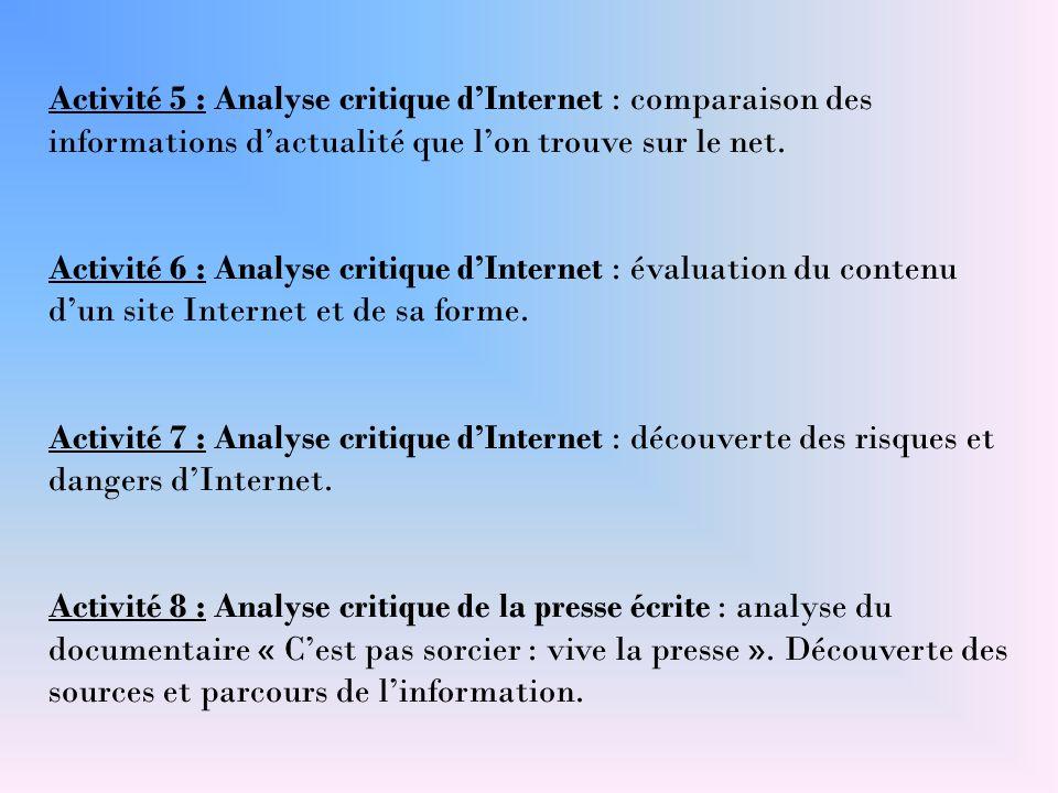 Activité 5 : Analyse critique d'Internet : comparaison des informations d'actualité que l'on trouve sur le net.