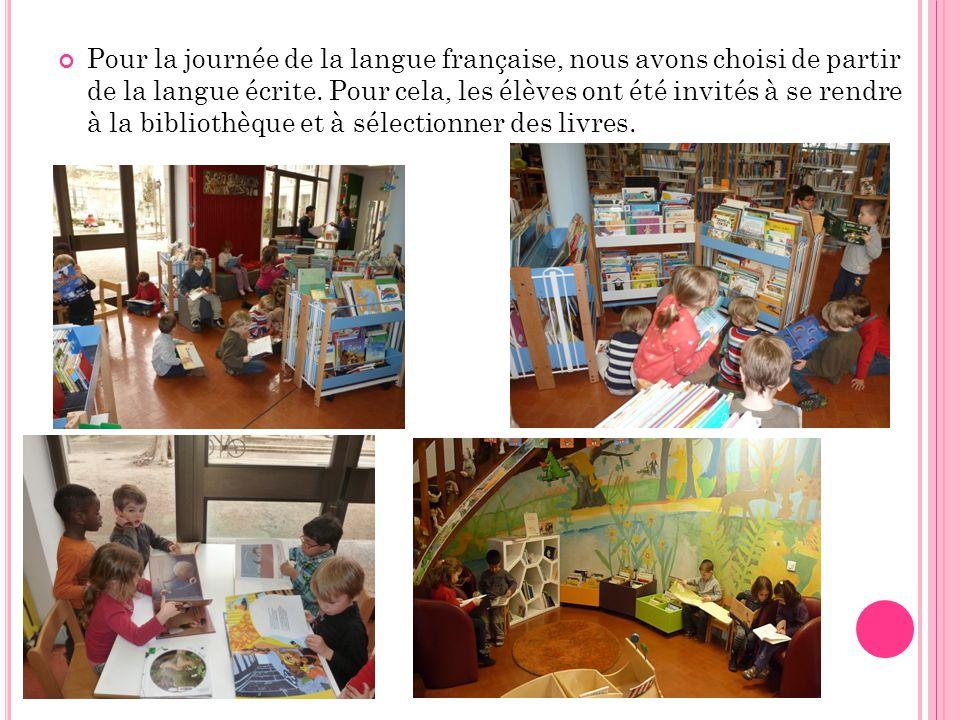 Pour la journée de la langue française, nous avons choisi de partir de la langue écrite.