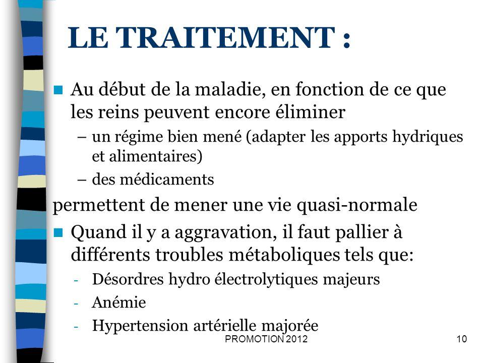 LE TRAITEMENT : Au début de la maladie, en fonction de ce que les reins peuvent encore éliminer.