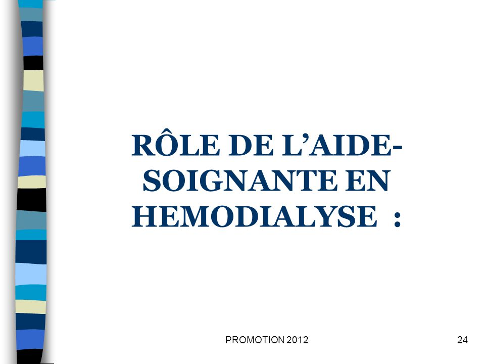 RÔLE DE L'AIDE-SOIGNANTE EN HEMODIALYSE :