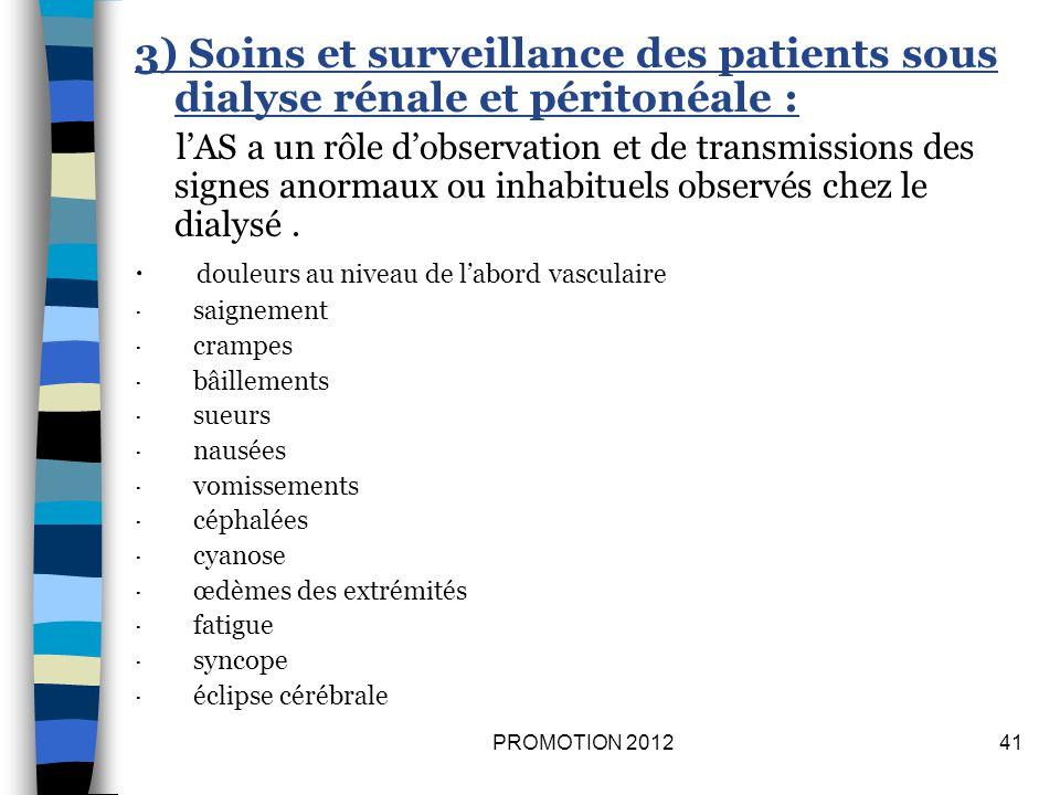 3) Soins et surveillance des patients sous dialyse rénale et péritonéale :