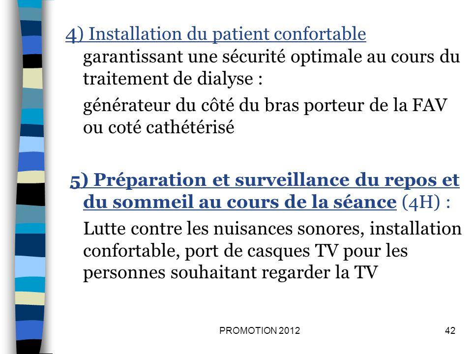 4) Installation du patient confortable garantissant une sécurité optimale au cours du traitement de dialyse :