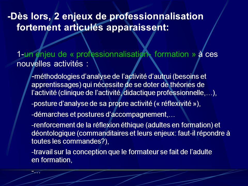 -Dès lors, 2 enjeux de professionnalisation fortement articulés apparaissent: