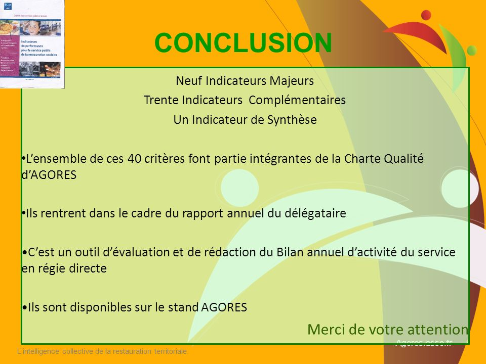 CONCLUSION Merci de votre attention Neuf Indicateurs Majeurs