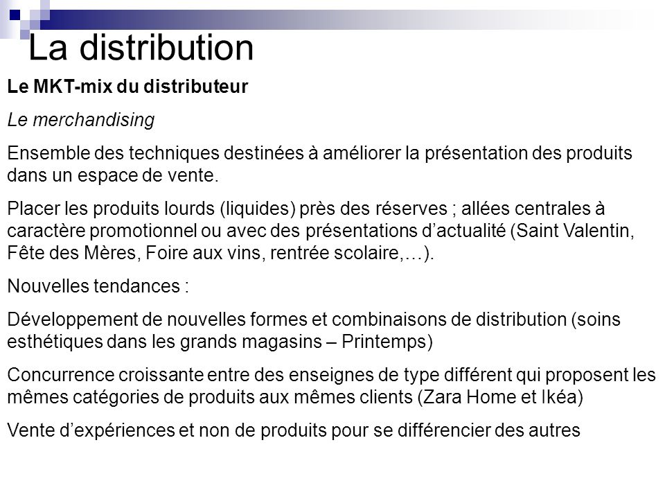 La distribution Le MKT-mix du distributeur Le merchandising
