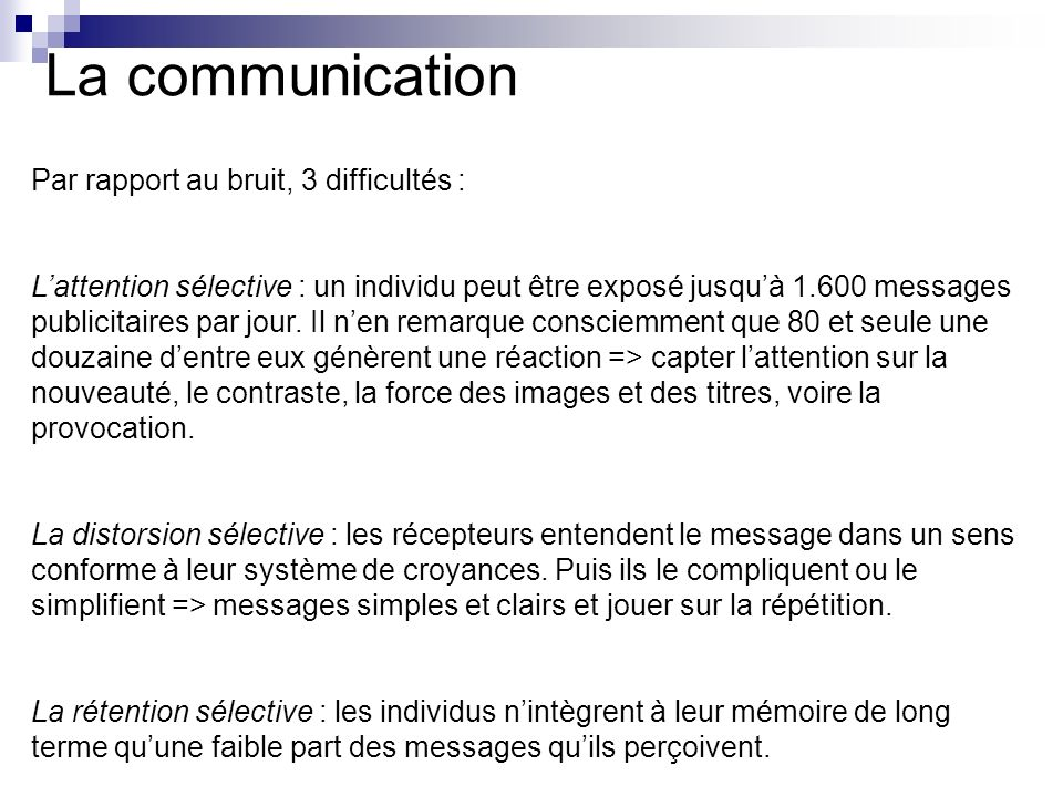 La communication Par rapport au bruit, 3 difficultés :