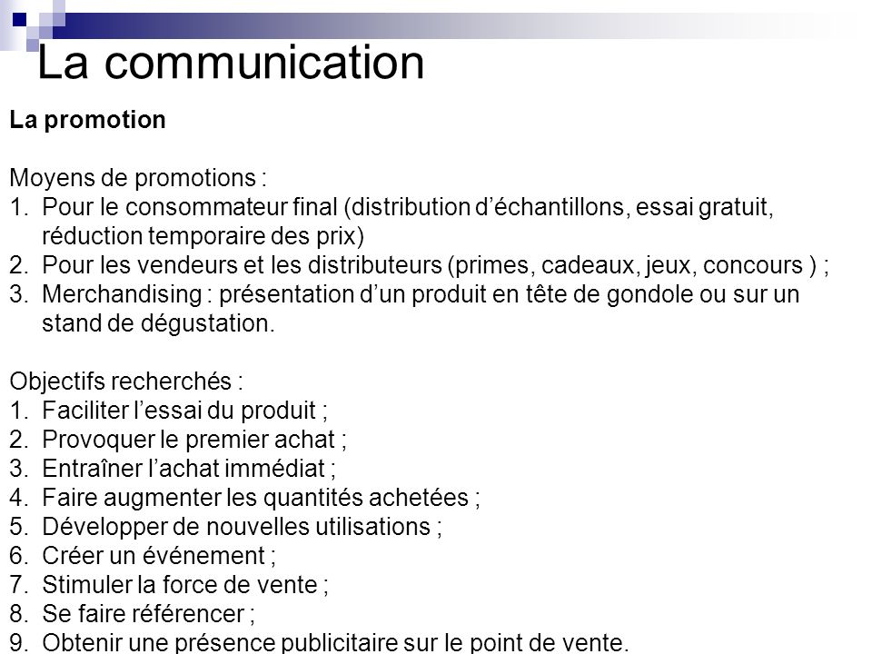 La communication La promotion Moyens de promotions :