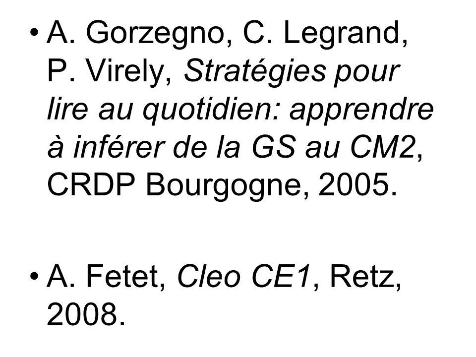 A. Gorzegno, C. Legrand, P. Virely, Stratégies pour lire au quotidien: apprendre à inférer de la GS au CM2, CRDP Bourgogne, 2005.