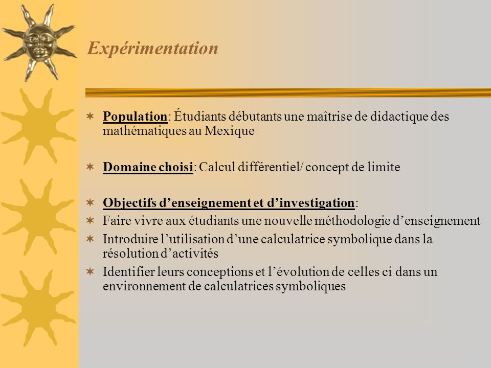 Expérimentation Population: Étudiants débutants une maîtrise de didactique des mathématiques au Mexique.