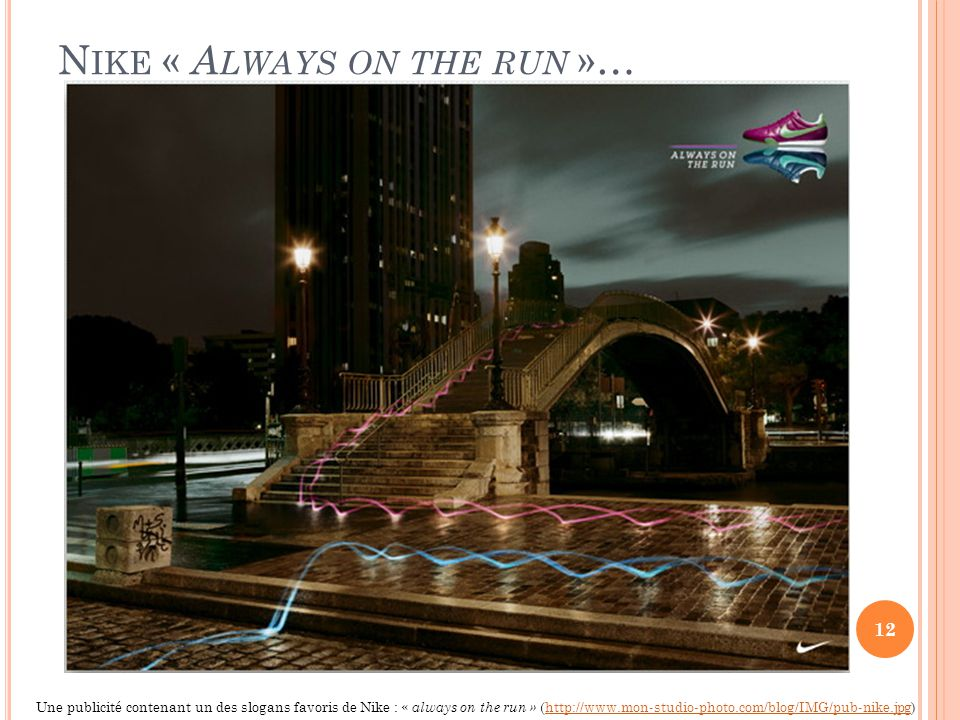 Nike « Always on the run »…