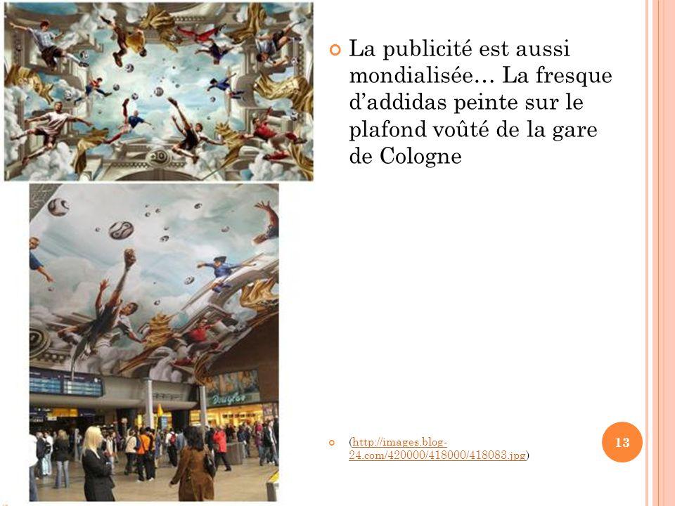 La publicité est aussi mondialisée… La fresque d'addidas peinte sur le plafond voûté de la gare de Cologne