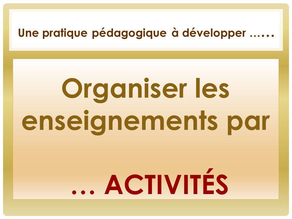 Organiser les enseignements par … activités