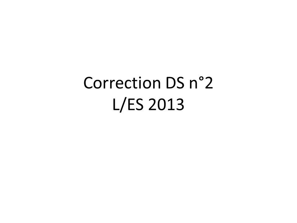 Correction DS n°2 L/ES 2013