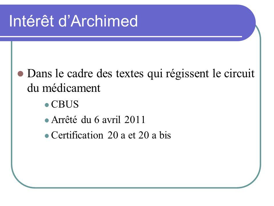 Intérêt d'ArchimedDans le cadre des textes qui régissent le circuit du médicament. CBUS. Arrêté du 6 avril 2011.