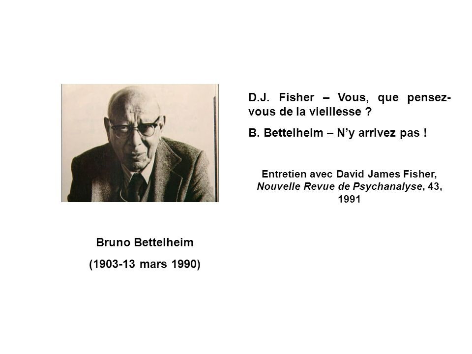 Bruno Bettelheim (1903-13 mars 1990)