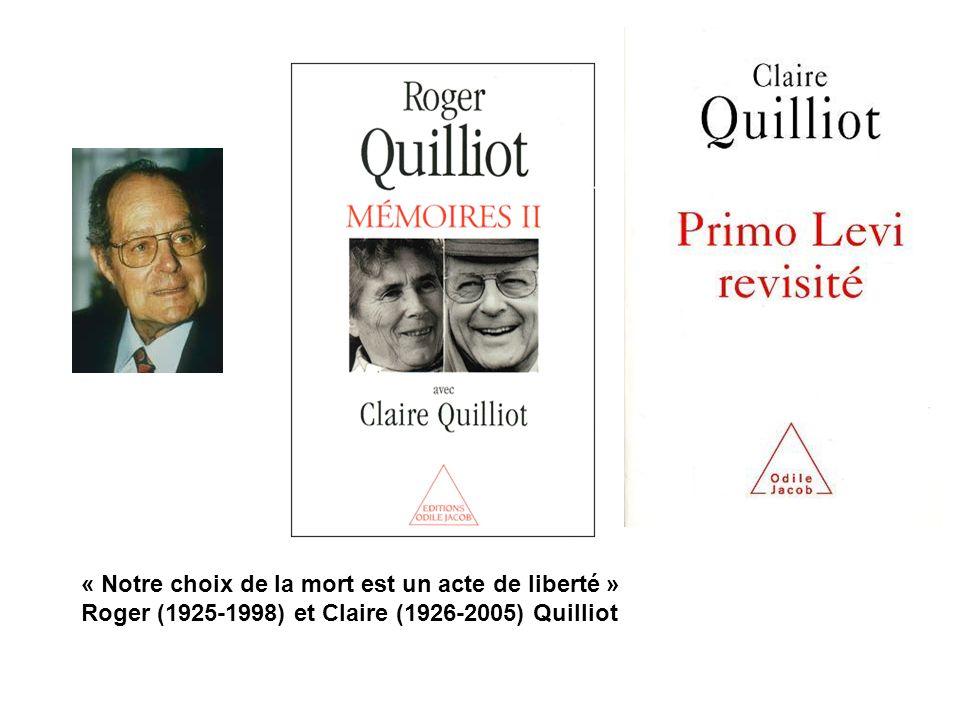 « Notre choix de la mort est un acte de liberté » Roger (1925-1998) et Claire (1926-2005) Quilliot