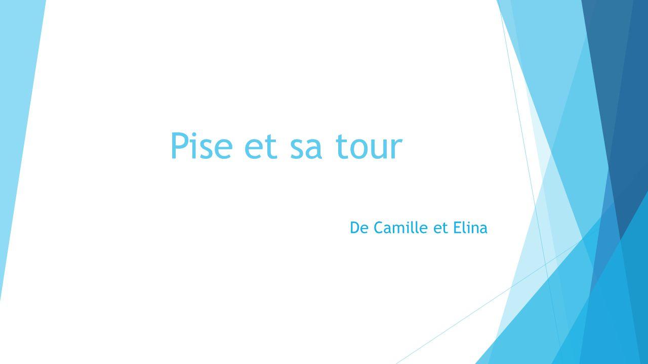 Pise et sa tour De Camille et Elina