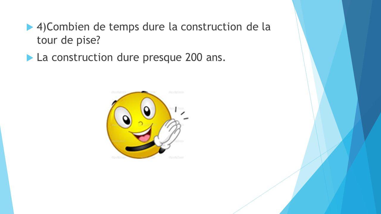4)Combien de temps dure la construction de la tour de pise
