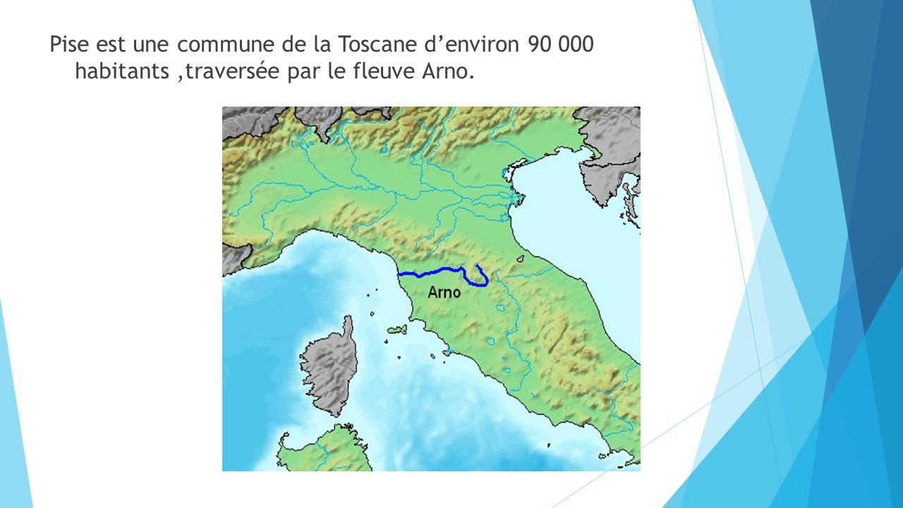 Pise est une commune de la Toscane d'environ 90 000 habitants ,traversée par le fleuve Arno.