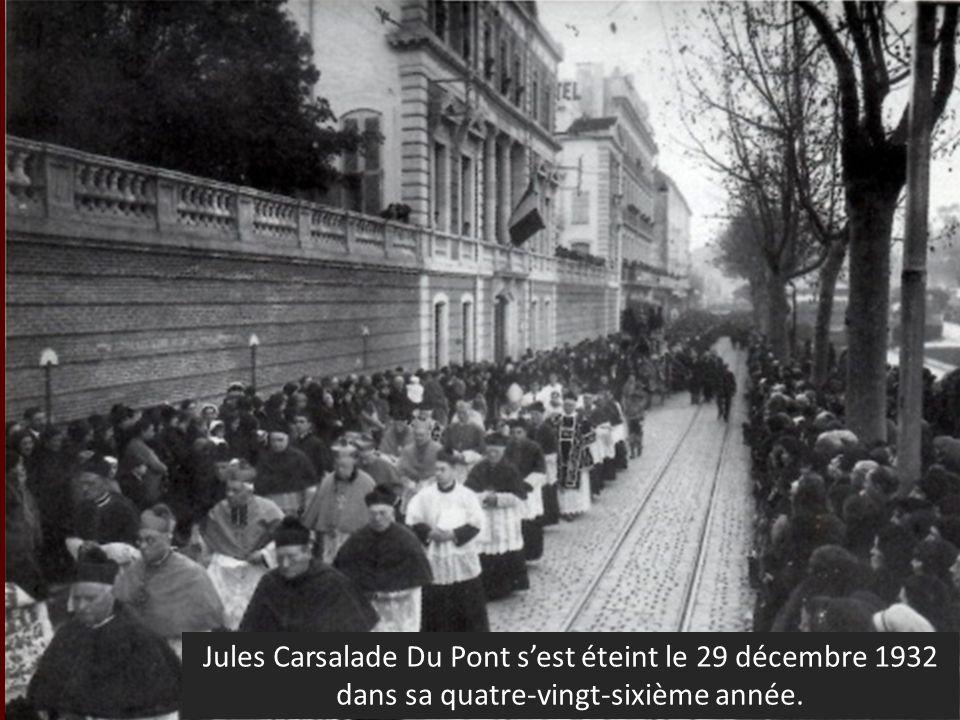 Jules Carsalade Du Pont s'est éteint le 29 décembre 1932 dans sa quatre-vingt-sixième année.