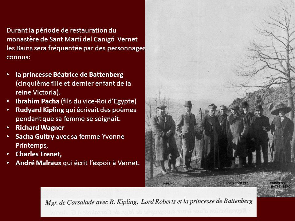 Durant la période de restauration du monastère de Sant Martí del Canigó Vernet les Bains sera fréquentée par des personnages connus: