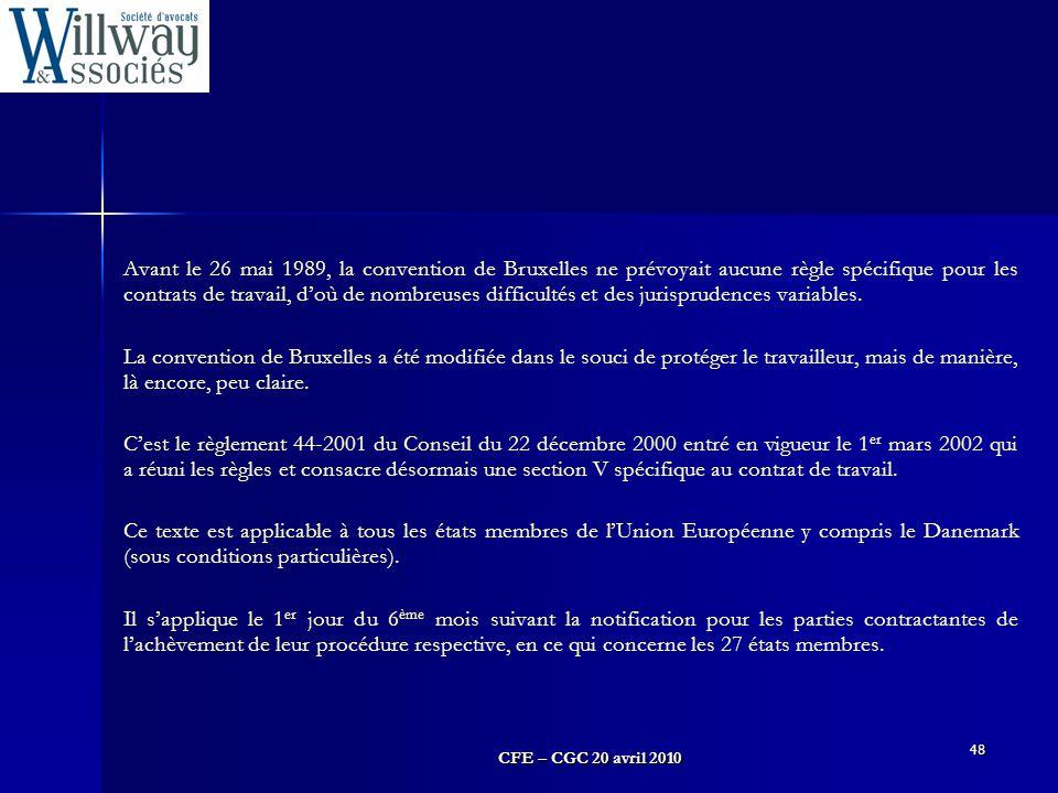 Avant le 26 mai 1989, la convention de Bruxelles ne prévoyait aucune règle spécifique pour les contrats de travail, d'où de nombreuses difficultés et des jurisprudences variables.