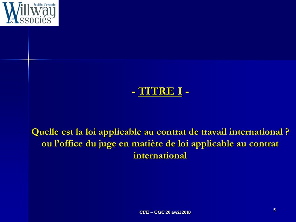 - TITRE I - Quelle est la loi applicable au contrat de travail international .