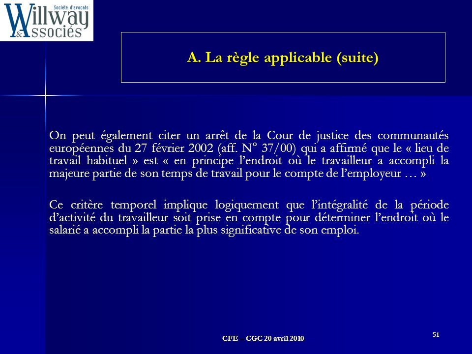 A. La règle applicable (suite)