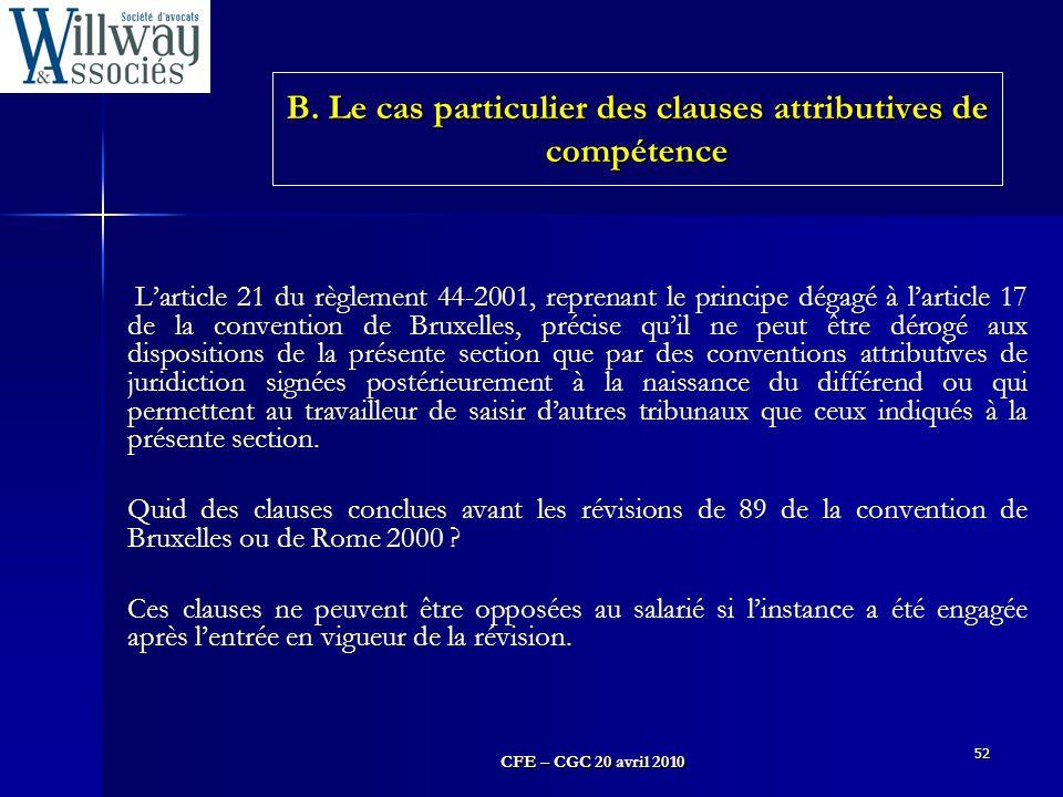 B. Le cas particulier des clauses attributives de compétence
