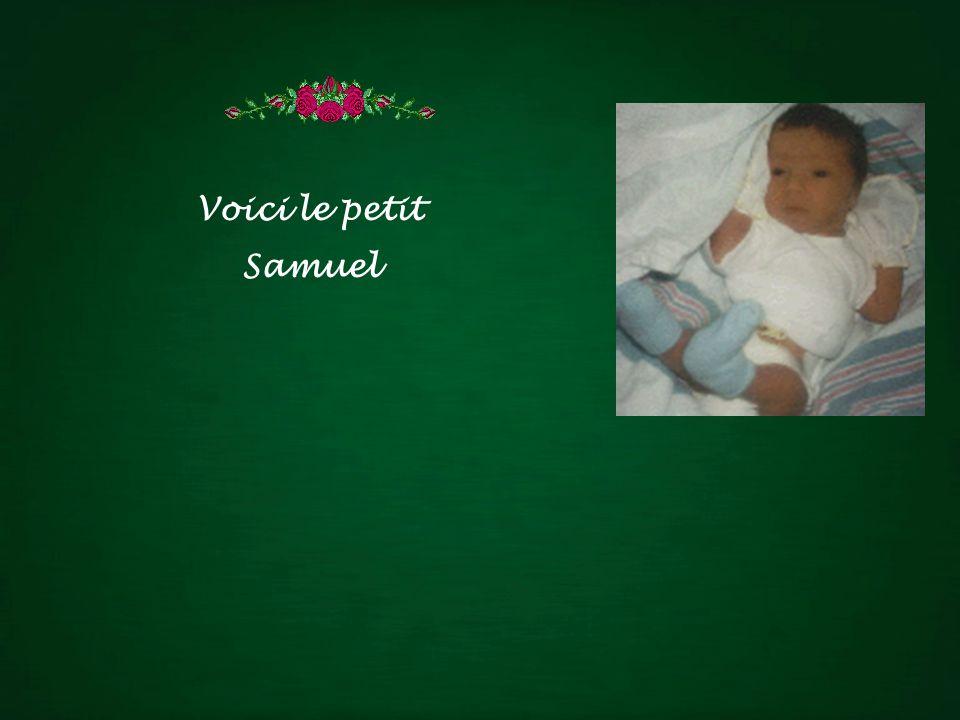 Voici le petit Samuel