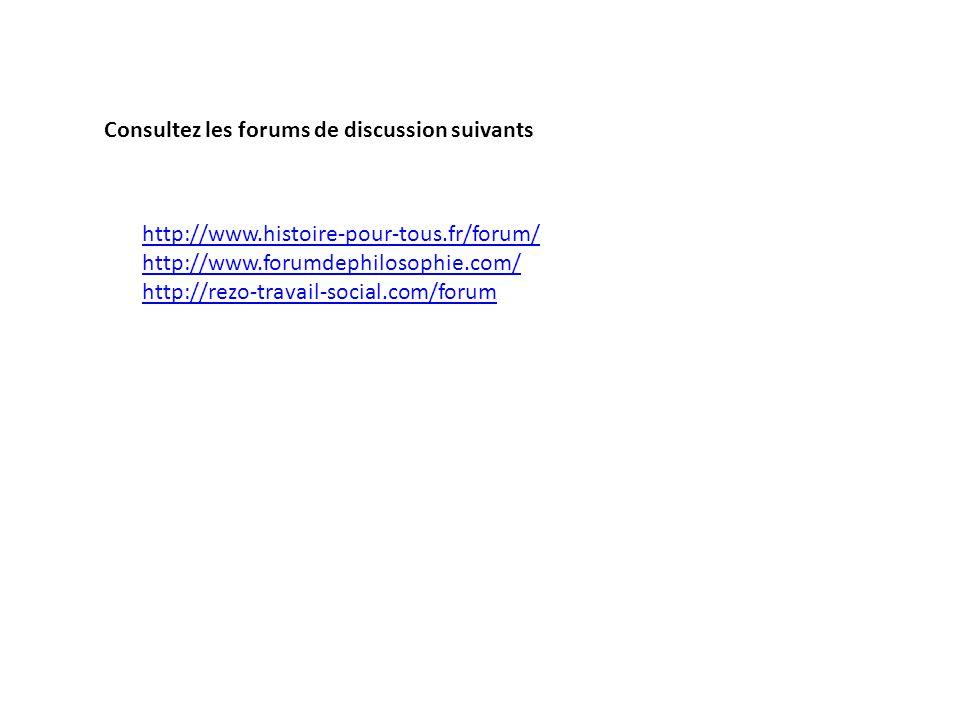 Consultez les forums de discussion suivants