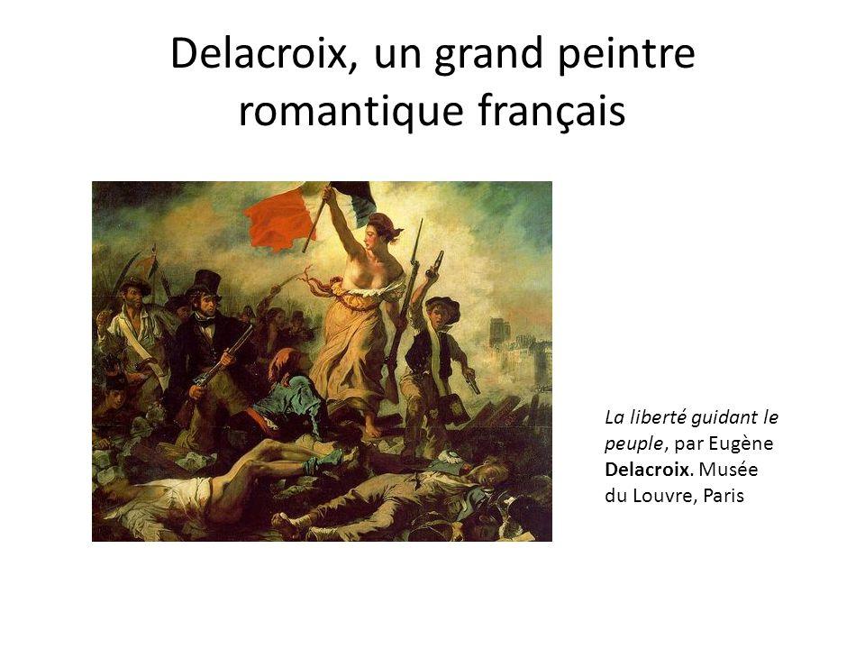 Delacroix, un grand peintre romantique français
