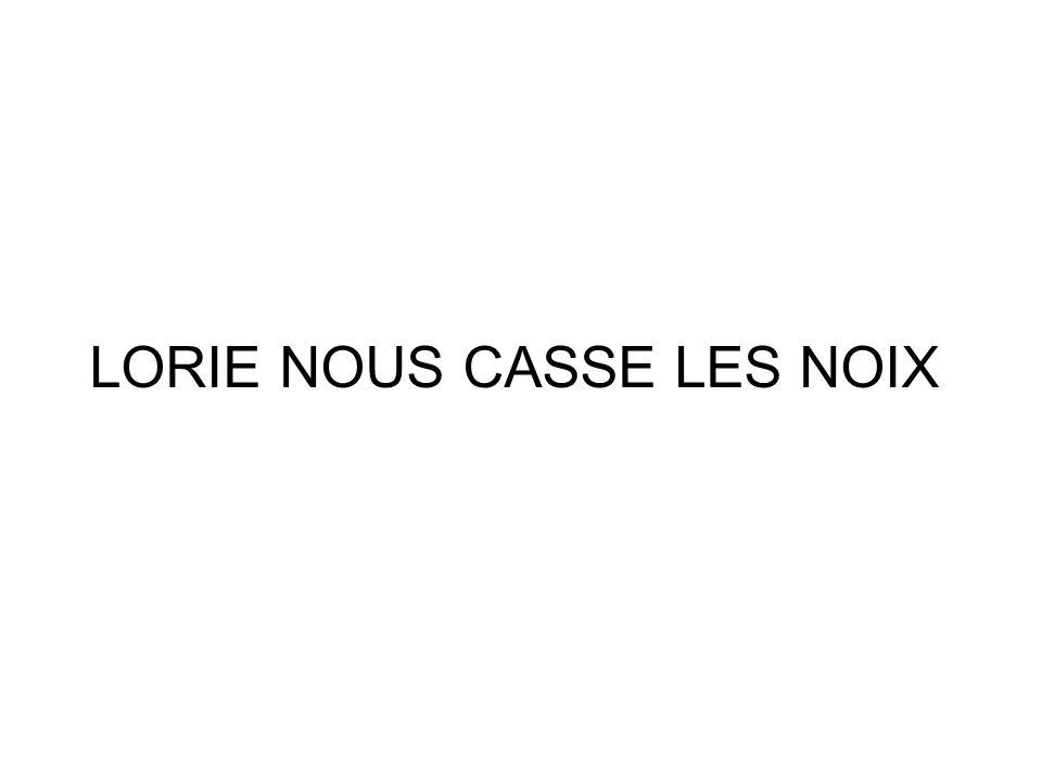 LORIE NOUS CASSE LES NOIX